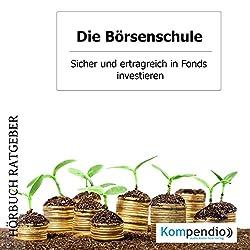 Sicher und ertragreich in Fonds investieren (Die Börsenschule)