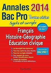 Annales Bac 2014 - Bac Pro Français Histoire-Géographie Éducation civique
