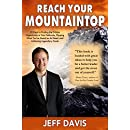 Reach Your Mountaintop: 10 Keys to Finding the Hidden Opportunity in Your Setbacks, Flipping What You've Heard on Its Head, and Achieving Legendary Goals