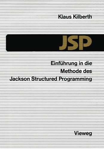 Einführung in die Methode des Jackson Structured Programming (JSP) (German Edition) by Vieweg+Teubner Verlag
