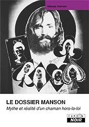 Le dossier Manson : Mythe et réalité d'un chaman hors-la-loi