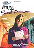 Project - Secret Admirer, Melody Carlson, 0310713528