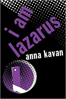 Image result for Anna Kavan, I Am Lazarus,