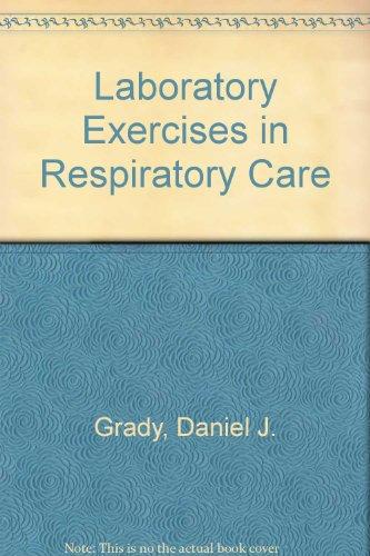 Laboratory Exercises in Respiratory Care