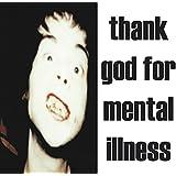 Thank God for Mental Illness (Vinyl)