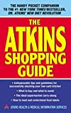 The Atkins Shopping Guide: Indispensable Tips and Guidelines for Successfully Stocking Your Low-carb Kitchen