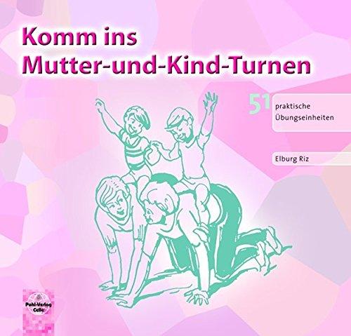 komm-ins-mutter-und-kind-turnen-51-praktische-bungseinheiten