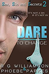 Dare To Change (Sex, Sin and Secrets Book 2)