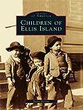 Children of Ellis Island (Images of America)