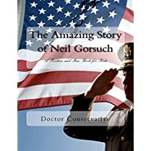 The Amazing Story of Neil Gorsuch: A Positive and Fun Book for Kids