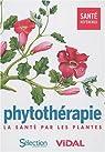 Phytothérapie : La santé par les plantes par Goetz