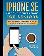 iPhone SE for Seniors: A Ridiculously Simple Guide to the Second-Generation SE iPhone