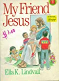 My Friend Jesus, Ella K. Lindvall, 0802459498
