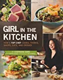 Image of Girl in the Kitchen: How a Top Chef Cooks, Thinks, Shops, Eats and Drinks