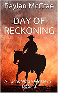 Day Of Reckoning: A Lucas Wade Western - Book 3 by Raylan McCrae ebook deal