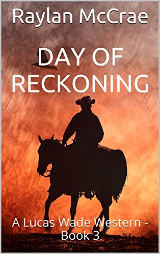 Day Of Reckoning: A Lucas Wade Western by Raylan McCrae ebook deal