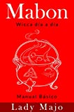 Mabon: Manual practico (wicca dia a dia  nº 4) (Spanish Edition)