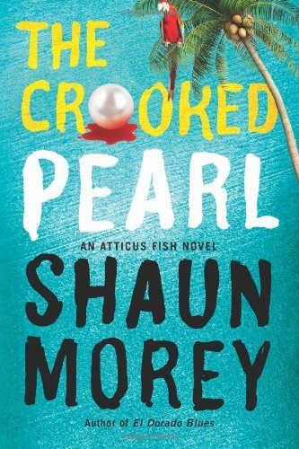 (The Crooked Pearl (An Atticus Fish Novel Book 3))
