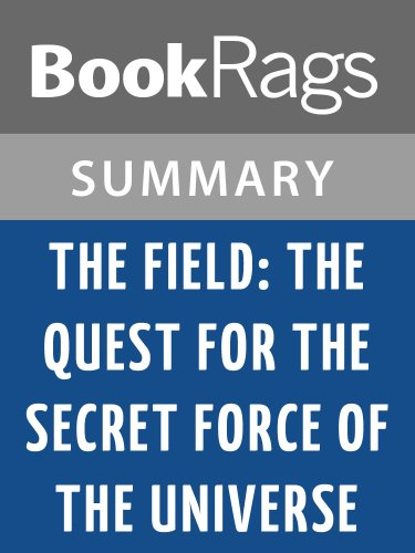 Summary & Study Guide The Field: The Quest for the Secret Force of the Universe by Lynne McTaggart