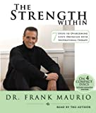 The Strength Within - 7 Steps to Overcoming Life's Obstacles with Inspirational Therapy, Frank Maurio, 0979859611