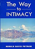The Way to Intimacy : Men's Edition, Putnam, Ronald David, 0977487822