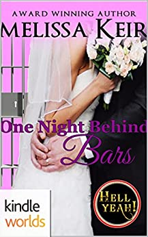 Hell Yeah!: One Night Behind Bars (Kindle Worlds Novella) (Magical Matchmaker Book 3) by [Keir, Melissa]