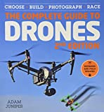 The Complete Guide to Drones, Extended and Fully Updated 2nd Edition: Choose, Build