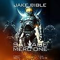 Salvage Merc One Hörbuch von Jake Bible Gesprochen von: Matthias Lühn