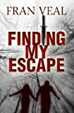 Finding My Escape (Finding My Escape Series Book 1)