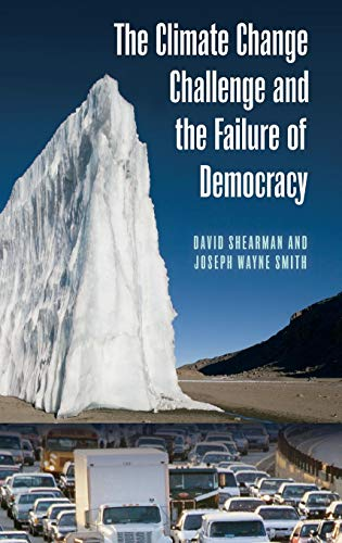 The Climate Change Challenge and the Failure of Democracy (Politics and the Environment)