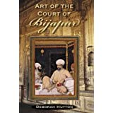Art of the Court of Bijapur (Contemporary Indian Studies)