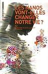 Nanotechnologies, les nanos vont-elles changer notre vie ? : 82 Questions à Louis Laurent Physicien par Laurent