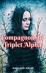 Compagnon du Triplet Alpha (French Edition)