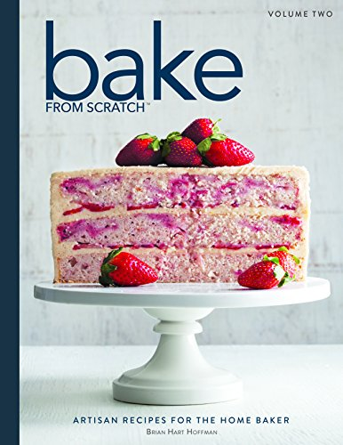 Bake From Scratch 2  Artisan Recipes For The Home Baker