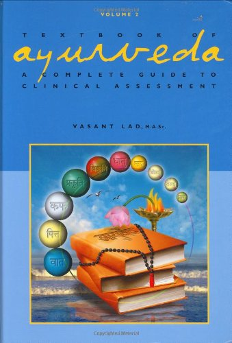 Textbook of Ayurveda, Volume Two: A Complete Guide to Clinical Assessment [Vasant Lad - M.A.Sc.] (Tapa Dura)