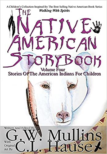 The Native American  Story Book  Volume Four Stories Of The American Indians For Children por C.l. Hause epub