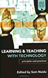 Learning and Teaching with Technology: Principles and Practices (Open and Flexible Learning Series), , 041534610X