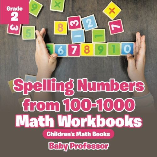 Spelling Numbers from 100-1000 - Math Workbooks Grade 2 | Children's Math Books