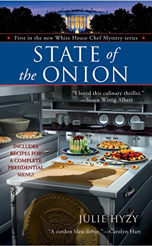 (State of the Onion (White House Chef Mysteries, No. 1))
