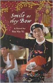 Author/nu >> Amazon.com: Smile as they Bow (9781401303372): Nu Nu Yi
