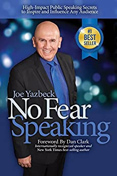 No Fear Speaking: High-Impact Public Speaking Secrets to Inspire and Influence Any Audience by [Yazbeck, Joe]