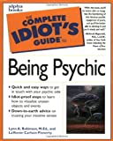 Complete Idiot's Guide to Being Psychic, Lynn A. Robinson and LaVonne Carlson-Finnerty, 0028629043