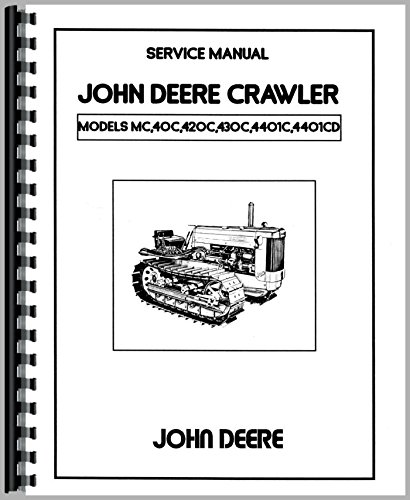(John Deere 40C 420 430C 440C Tractor Crawler Service Manual)