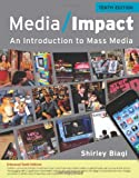 Media Impact: An Introduction to Mass Media, 2013 Update (Wadsworth Series in Mass Communication and Journalism)