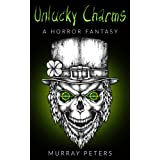 Unlucky Charms: A Horror Fantasy
