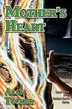 Mother's Heart, Alan Tucker, 0982686447