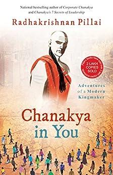Chanakya in You - Kindle edition by Radhakrishnan Pillai