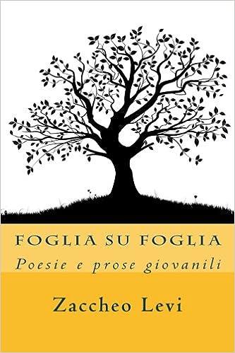 Foglia su foglia: Poesie e prose giovanili