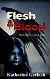 Flesh & Blood: Dark Fantasy Short Story