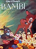 Walt Disney's Bambi : The Story and the Film, Johnston, Ollie and Thomas, Frank, 1556701608